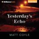 Yesterday's Echo - eAudiobook
