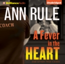A Fever in the Heart : And Other True Cases - eAudiobook