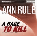 A Rage to Kill : And Other True Cases - eAudiobook