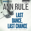 Last Dance, Last Chance : And Other True Cases - eAudiobook