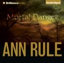Mortal Danger : And Other True Cases - eAudiobook