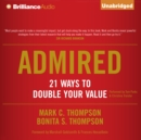 Admired : 21 Ways to Double Your Value - eAudiobook