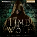 The Time of the Wolf : A Novel of Medieval England - eAudiobook