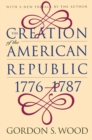 The Creation of the American Republic, 1776-1787 - eBook