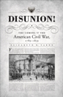 Disunion! : The Coming of the American Civil War, 1789-1859 - eBook