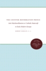 The Counter-Reformation Prince : Anti-Machiavellianism or Catholic Statecraft in Early Modern Europe - eBook