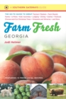 Farm Fresh Georgia : The Go-To Guide to Great Farmers' Markets, Farm Stands, Farms, U-Picks, Kids' Activities, Lodging, Dining, Dairies, Festivals, Choose-and-Cut Christmas Trees, Vineyards and Wineri - eBook