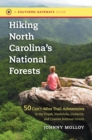 Hiking North Carolina's National Forests : 50 Can't-Miss Trail Adventures in the Pisgah, Nantahala, Uwharrie, and Croatan National Forests - eBook