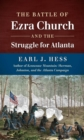 The Battle of Ezra Church and the Struggle for Atlanta - eBook