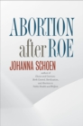 Abortion after Roe : Abortion after Legalization - eBook