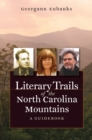 Literary Trails of the North Carolina Mountains : A Guidebook - eBook