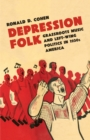 Depression Folk : Grassroots Music and Left-Wing Politics in 1930s America - eBook