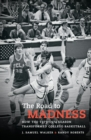 The Road to Madness : How the 1973-1974 Season Transformed College Basketball - eBook