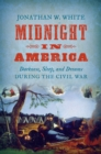 Midnight in America : Darkness, Sleep, and Dreams during the Civil War - eBook