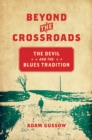 Beyond the Crossroads : The Devil and the Blues Tradition - eBook
