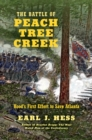 The Battle of Peach Tree Creek : Hood's First Effort to Save Atlanta - eBook