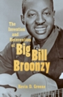 The Invention and Reinvention of Big Bill Broonzy - eBook