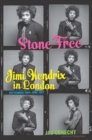 Stone Free : Jimi Hendrix in London, September 1966-June 1967 - Book