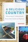 A Delicious Country : Rediscovering the Carolinas along the Route of John Lawson's 1700 Expedition - eBook