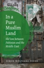 In a Pure Muslim Land : Shi'ism between Pakistan and the Middle East - eBook