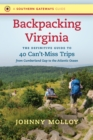Backpacking Virginia : The Definitive Guide to 40 Can't-Miss Trips from Cumberland Gap to the Atlantic Ocean - eBook