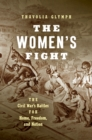 The Women's Fight : The Civil War's Battles for Home, Freedom, and Nation - eBook