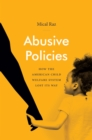 Abusive Policies : How the American Child Welfare System Lost Its Way - eBook