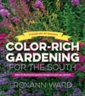 Color-Rich Gardening for the South : A Guide for All Seasons - eBook