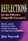 Reflections for the Effective Nonprofit Executive : Quotes, Axioms and Observations to Help You Manage Our Important Institutions - eBook