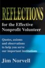 Reflections for the Effective Nonprofit Volunteer : Quotes, Axioms and Observations to Help You Serve Our Important Institutions - eBook