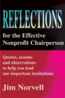Reflections for the Effective Nonprofit Chairperson : Quotes, Axioms and Observations to Help You Lead Our Important Institutions - eBook