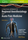 A Practical Approach to Regional Anesthesiology and Acute Pain Medicine - Book