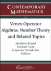 Vertex Operator Algebras, Number Theory and Related Topics - Book