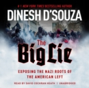 The Big Lie : Exposing the Nazi Roots of the American Left - eAudiobook