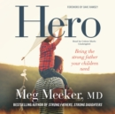 Hero : Becoming the Strong Father Your Children Need - eAudiobook