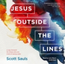 Jesus outside the Lines : A Way Forward for Those Who Are Tired of Taking Sides - eAudiobook