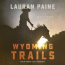 Wyoming Trails - eAudiobook