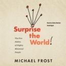 Surprise the World : The Five Habits of Highly Missional People - eAudiobook