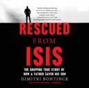 Rescued from ISIS : The Gripping True Story of How a Father Saved His Son - eAudiobook