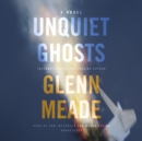 Unquiet Ghosts : A Novel - eAudiobook