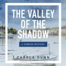 The Valley of the Shadow : A Cornish Mystery - eAudiobook