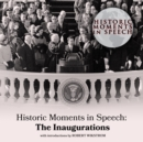 Historic Moments in Speech: The Inaugurations - eAudiobook