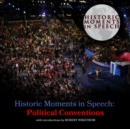 Historic Moments in Speech: Political Conventions - eAudiobook
