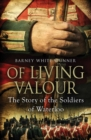 Of Living Valour : The Story of the Soldiers of Waterloo - eBook