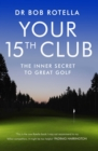 Your 15th Club : The Inner Secret to Great Golf - eBook