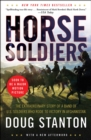 Horse Soldiers : The Extraordinary Story of a Band of Special Forces Who Rode to Victory in Afghanistan - eBook