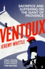 Ventoux : Sacrifice and Suffering on the Giant of Provence - Book