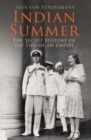 Indian Summer : The Secret History of the End of an Empire - eBook