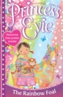 Princess Evie: The Rainbow Foal - eBook