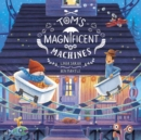 Tom's Magnificent Machines - Book
